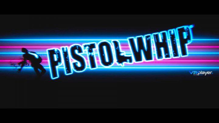 Pistol Whip - VR4player.fr