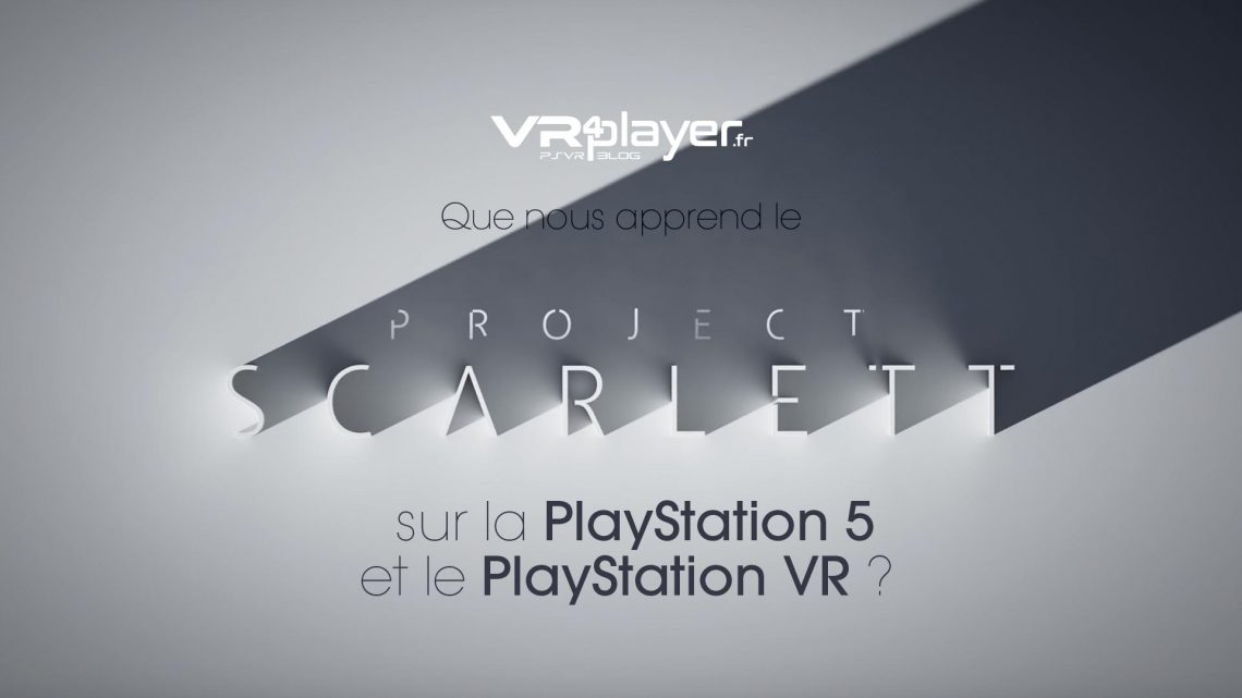 Project Scarlett, PlayStation 5, PS5, PSVR, VR4player