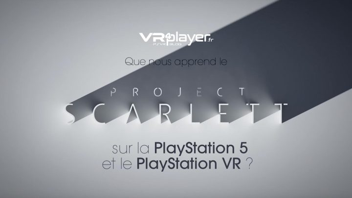 Project Scarlett, PlayStation 5, PS5, PSVR, VR4player