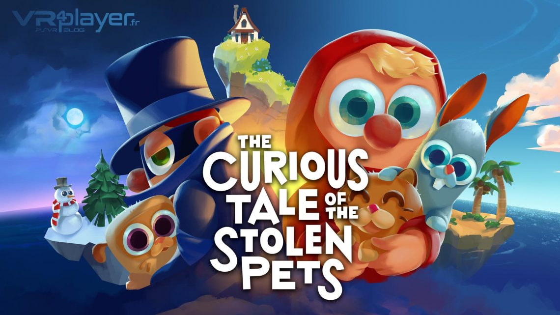 The Curious Tale of the Stolen Pets PSVR PlayStation VR VR4Player