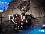 Rise of Insanity sur PSVR PLayStation VR VR4Player Test Review
