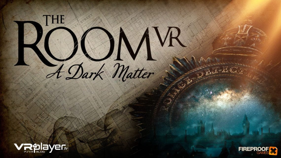 The Room VR A Dark Matter -PSVR -VR4player.fr