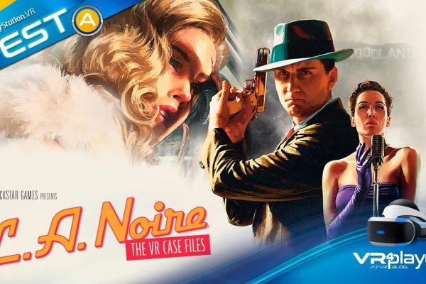 L.A. NOIRE The VR Case Files / Les enquêtes VR PSVR PlayStation VR VR4Player