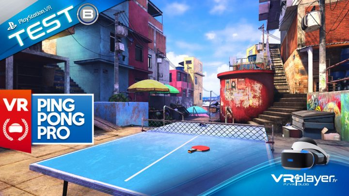 VR Ping Pong Pro - TEST PSVR -VR4player.fr