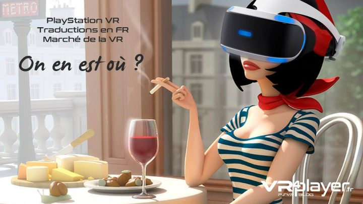 PlayStation VR Traductions FR Français Dossier Marché de la VR VR4player