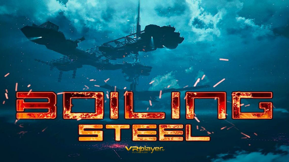 Boiling Steel - VR4player.fr