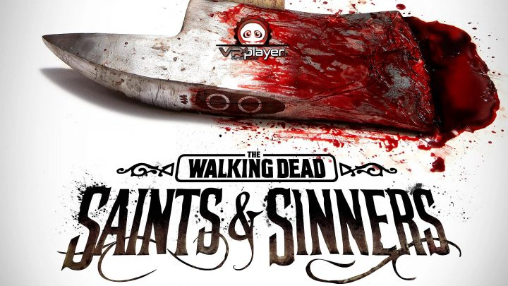 The Walking Dead Saints & Sinners PSVR PlayStation VR VR4Player