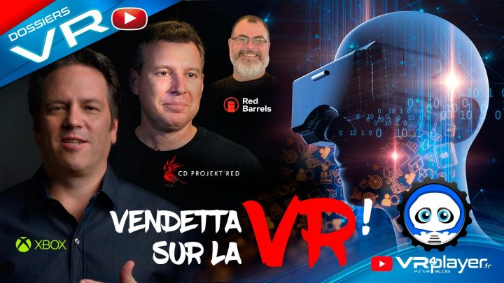 Vendetta sur la VR, Microsoft, XBox Scarlett, CD Projekt, Outlast Réalité Virtuelle, Half-Life Alyx