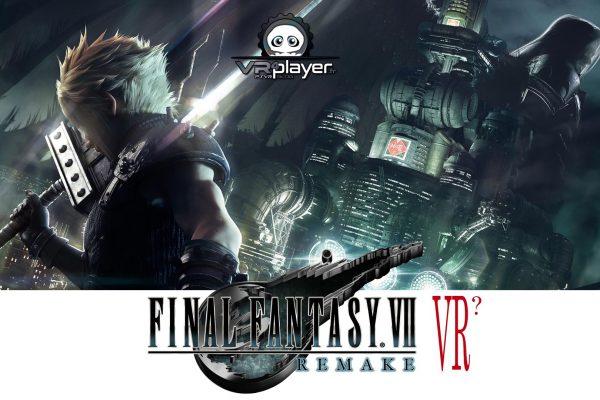 Final Fantasy VII Remake VR experience VR4Player