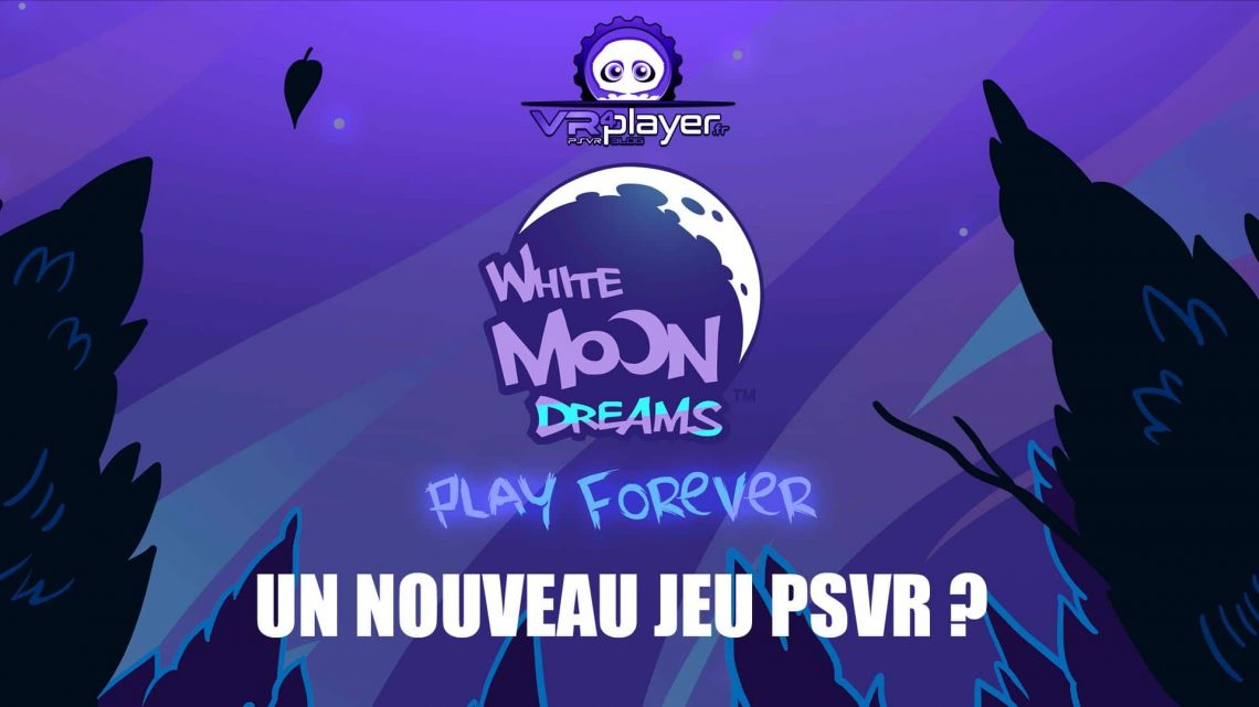 PSVR PlayStation VR White Moon Dreams VR4Player