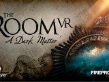 The Room VR A Dark Matter -PSVR -VR4player.fr