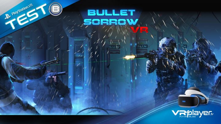 Bullet Sorrow VR Test Review PlayStation VR PSVR