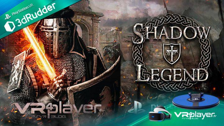 Shadow Legend - 3dRudder - PSVR - VR4player.fr
