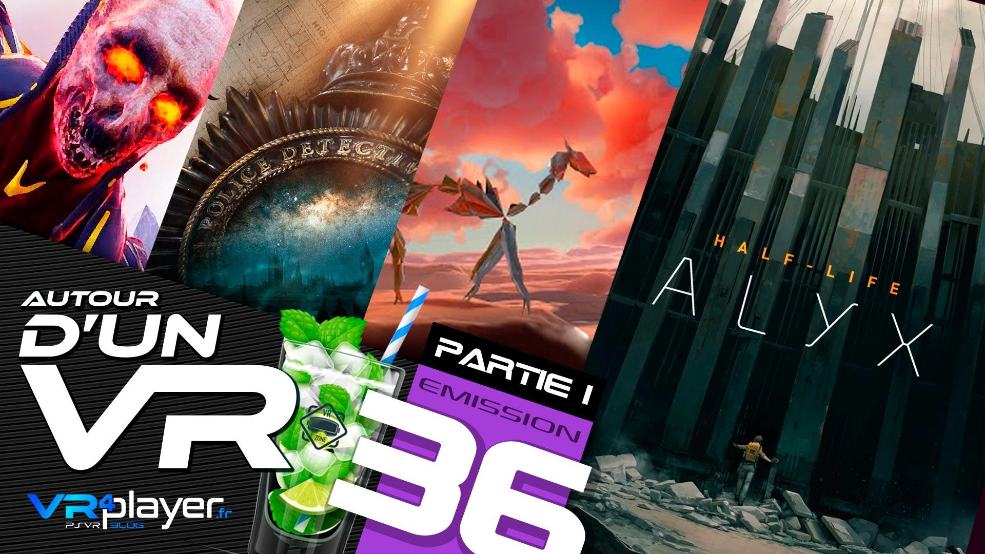 PODCAST AUTOUR D'UN VR #36 PARTIE 1 - Les jeux VR