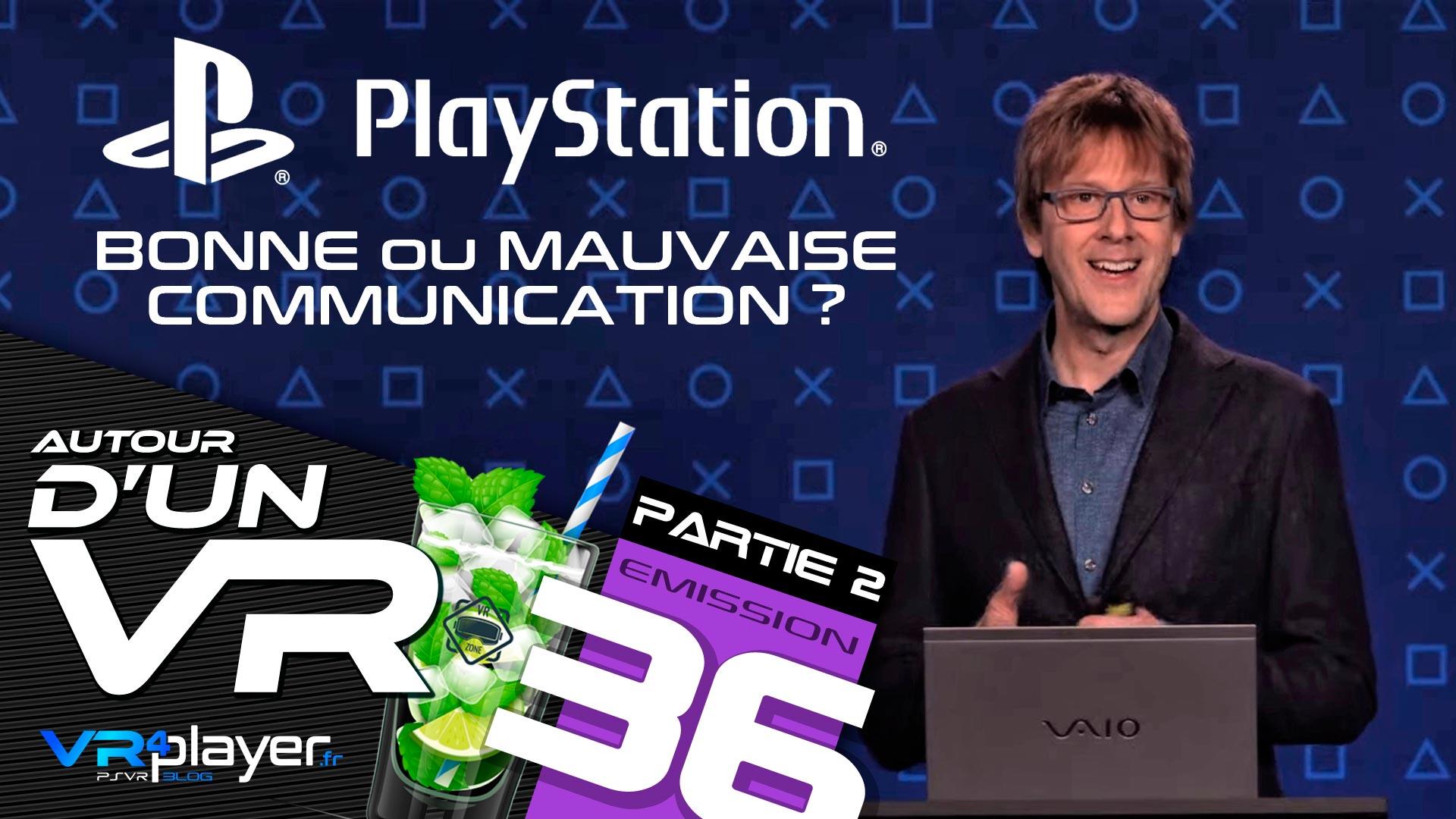 PODCAST AUTOUR D'UN VR #36 PARTIE 2 - Sony : Bonne ou mauvaise communication