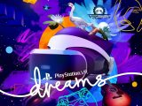 Dreams PlayStation VR PSVR Media Molecule VR4Player