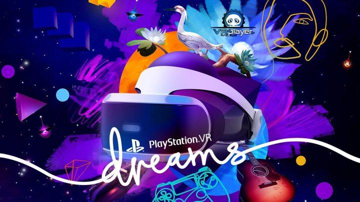 Dreams PlayStation VR PSVR Media Molecule VR4Player