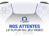 PS5 PlayStation 5 Nos attentes du 11 juin 2020 VR4player
