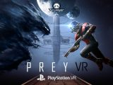 Prey VR PlayStation VR PSVR VR4Player