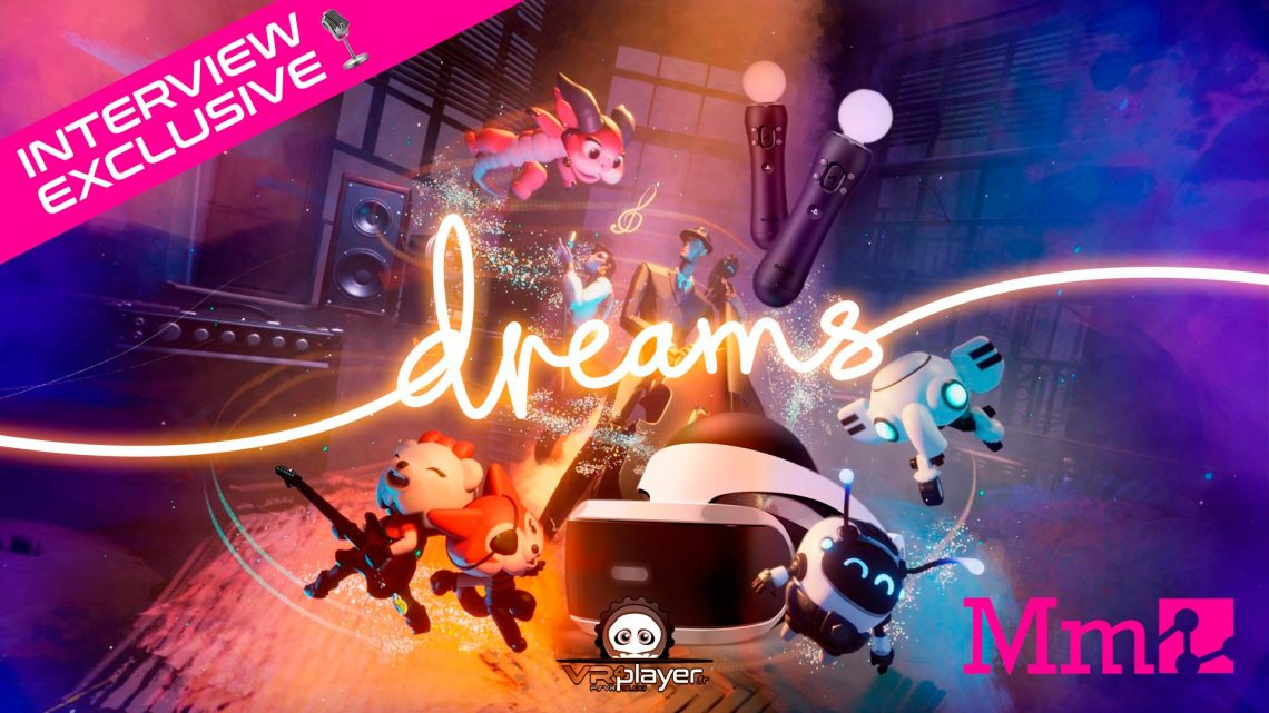 Dreams VR PSVR PlayStation VR Media Molecule VR4Player
