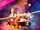 Dreams VR PSVR PlayStation VR Media Molecule VR4Player