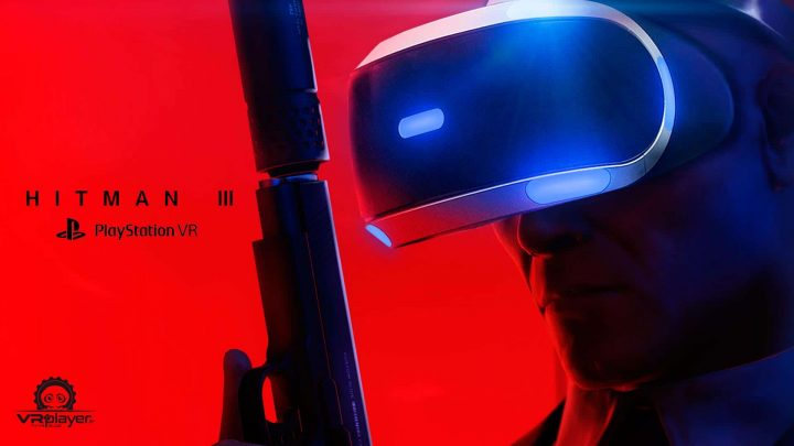 HITMAN 3 HITMAN VR PlayStation VR PSVR VR4Player