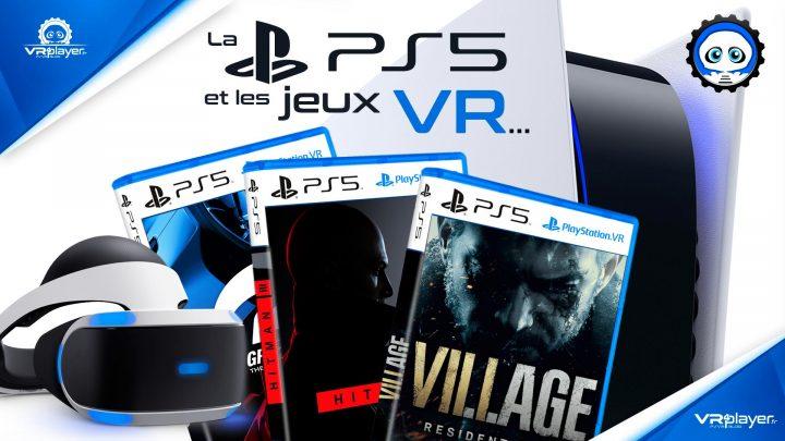 La PlayStation 5 PS5 et les jeux VR sur PS5 | VR4Player