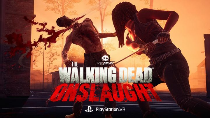 The Walking Dead Onslaught PSVR PlayStation VR VR4Player