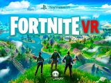 Fortnite VR PSVR PlayStation VR Réalité Virtuelle VR4Player