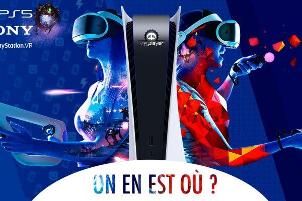 PS5, PSVR PlayStation VR VR PlayStation 5 Synthèse VR4Player