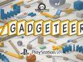 Gadgeteer sur PlayStation VR PSVR VR4Player