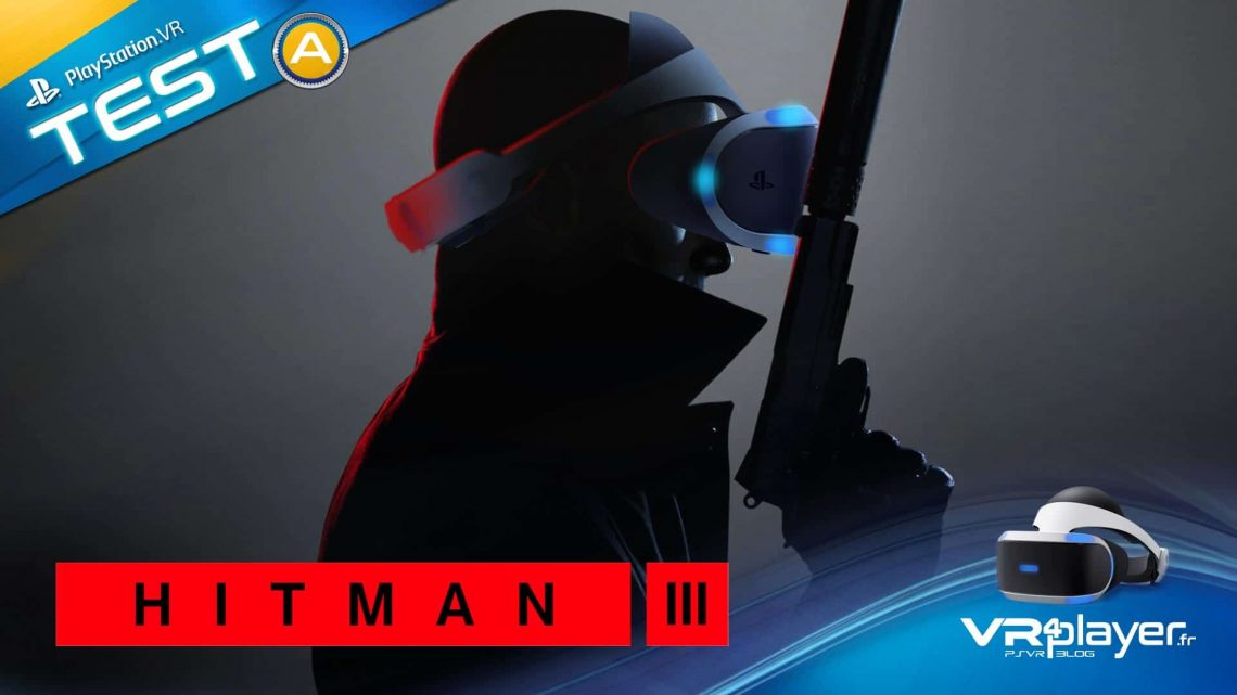 Hitman 3 Test Review PSVR PlayStation VR PS4 PS5