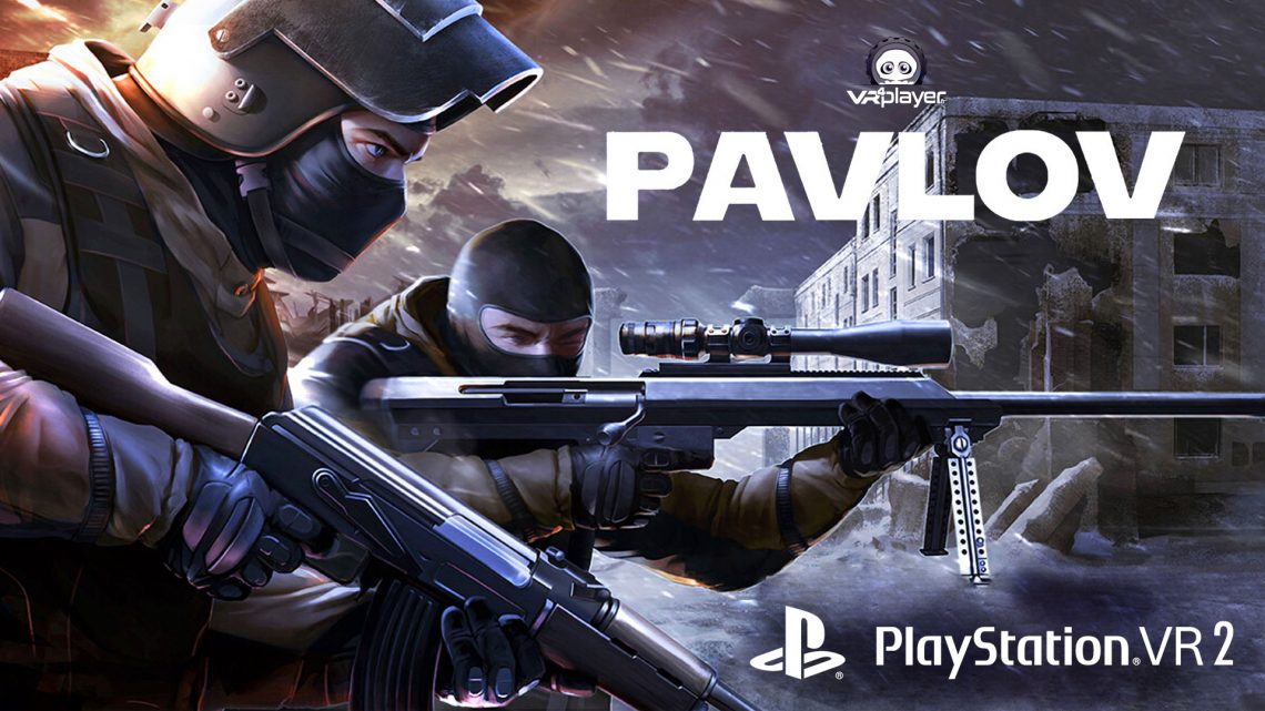 PAVLOV VR PS5 PSVR2 PlayStation VR PSVR VR4Player