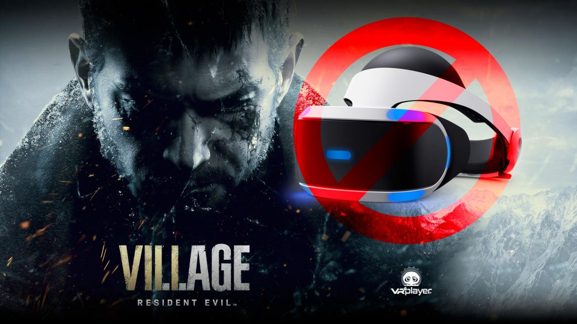 Resident Evil 8 Village pas PSVR PlayStation VR VR4Player