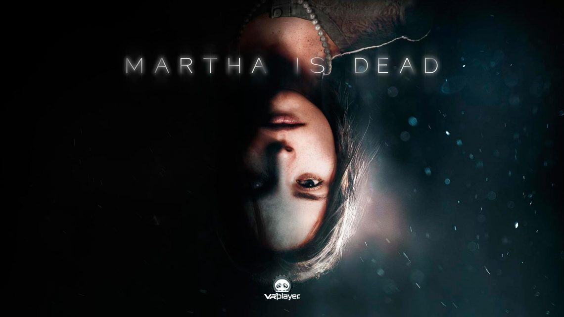Martha is Dead PS5 PlayStation VR Virtual Reality VR4Player PSVR 2