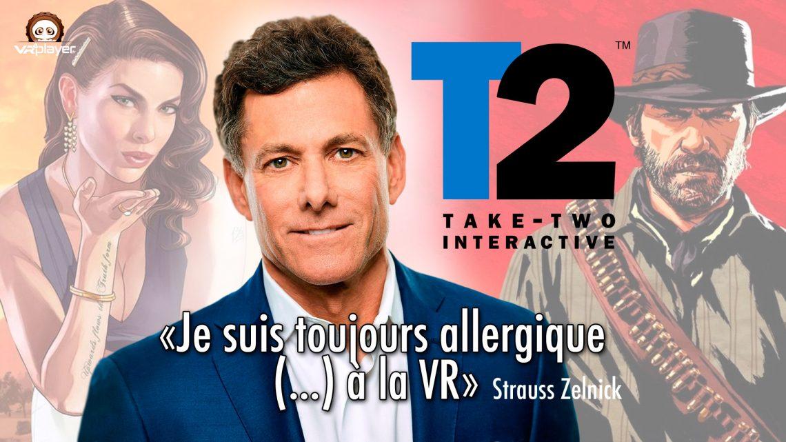 Take 2 Strauss Zelnick Réalité Virtuelle PlayStation VR PSVR VR4player