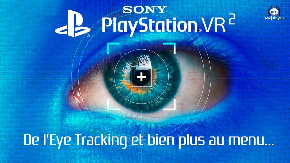 PS5 PSVR 2 Eye tracking PlayStation VR 2 Sony VR4player