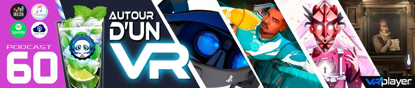 Podcast 60 Autour d'un VR