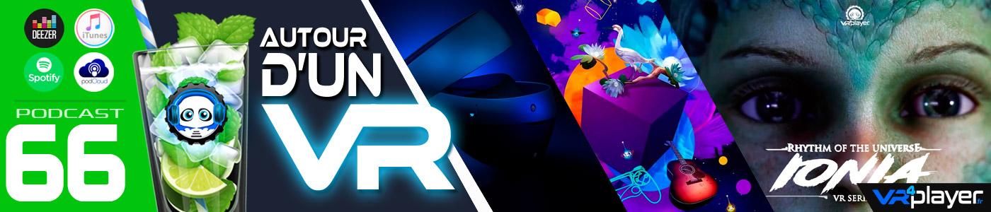 Podcast 66 Autour d'un VR - VR4Player