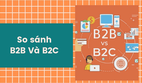so sánh B2B và B2C marketing