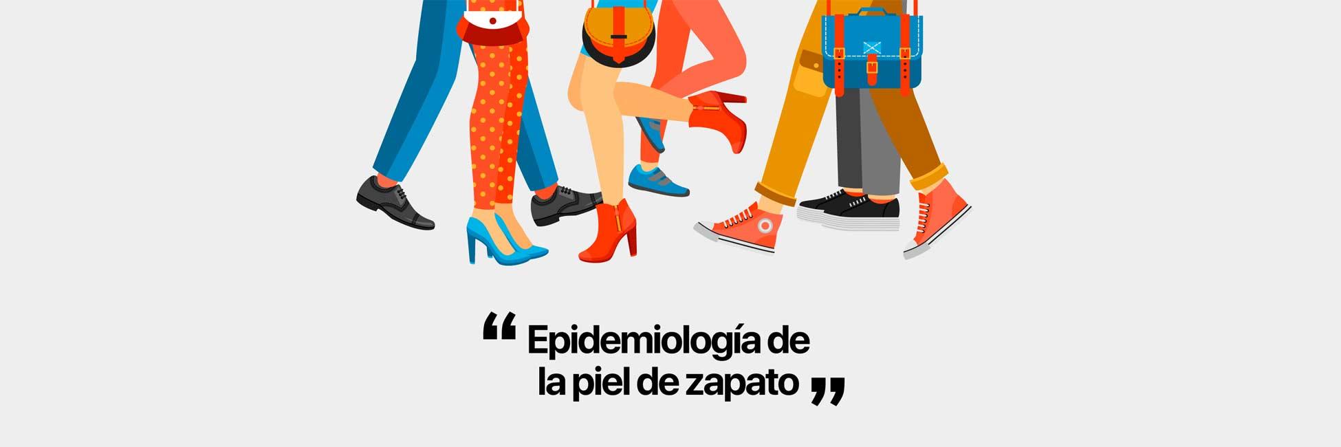 epidemología de la piel de zapato