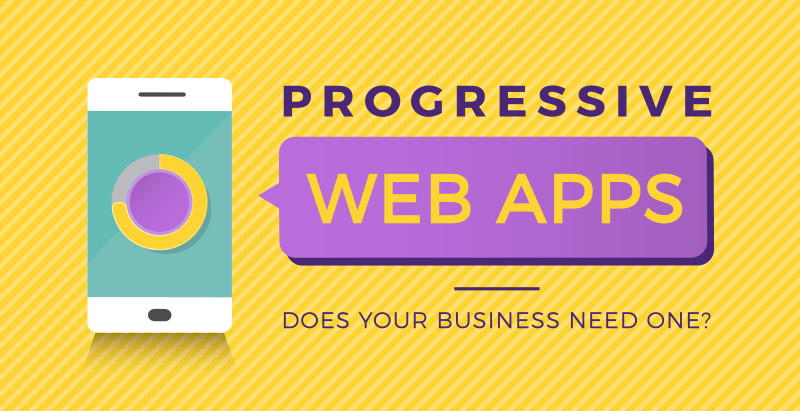 Does Your Business Need a Progressive Web App? [Infographic]