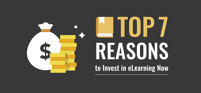 Top 7 Reasons to Invest in eLearning Now [Infographic]