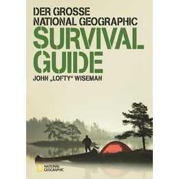Der grosse National Geographic Survival Guide