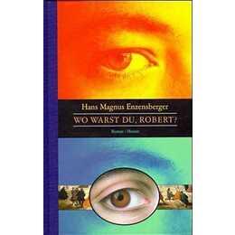 Wo warst du, Robert?