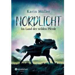 Im Land der wilden Pferde (Nordlicht 1)