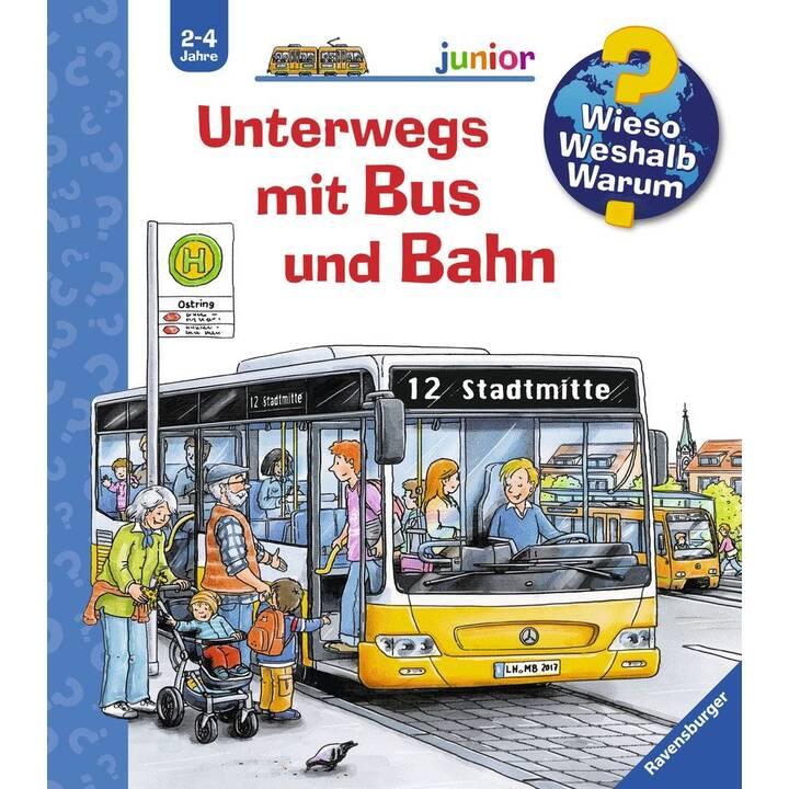 Unterwegs mit Bus und Bahn (Wieso? Weshalb? Warum?)
