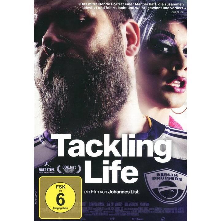 Tackling Life (EN, DE)