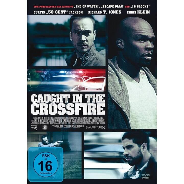 Caught in the Crossfire (DE, EN)