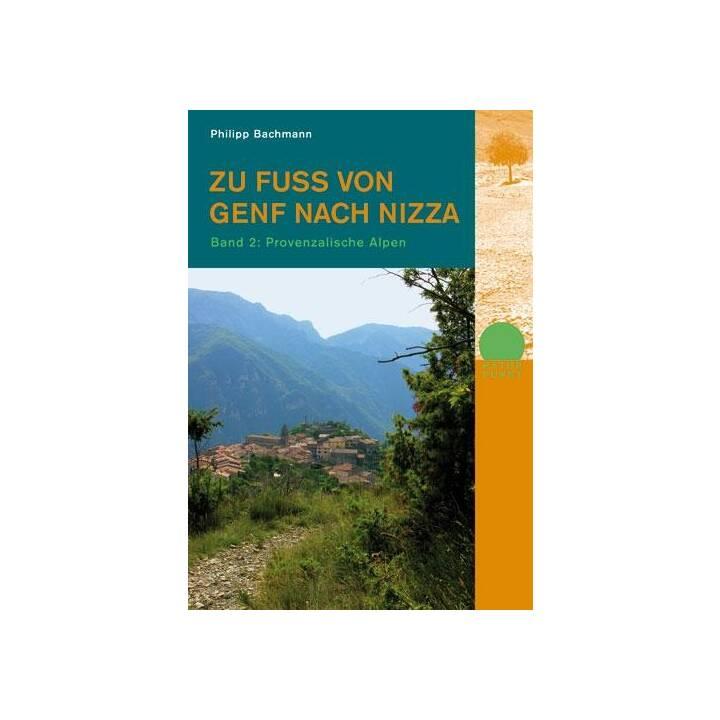 Zu Fuss von Genf nach Nizza - Bd. 2
